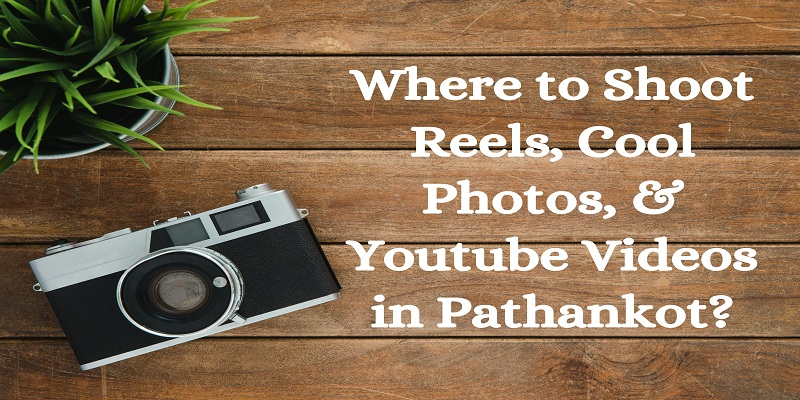 photoshoot location in Pathankot